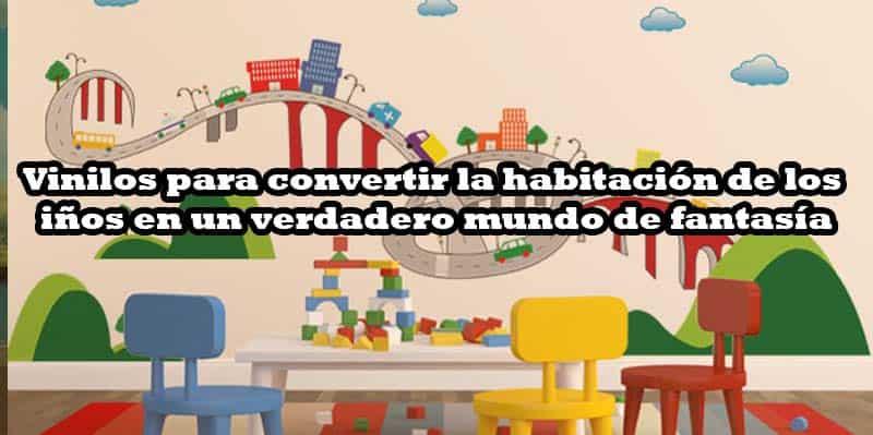 Vinilos para convertir la habitación de los niños en un verdadero mundo de fantasía