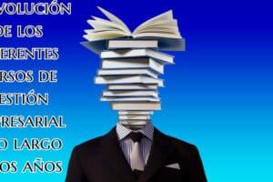 La evolución de los diferentes cursos de gestión empresarial a lo largo de los años