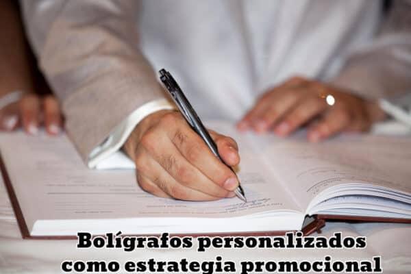 Bolígrafos personalizados como estrategia promocional