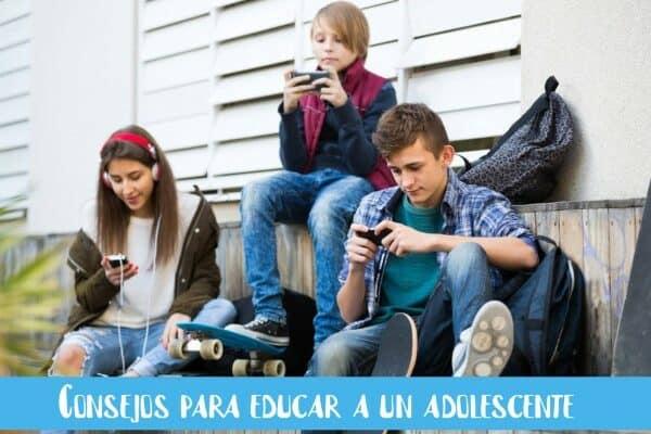 Consejos para educar a un adolescente